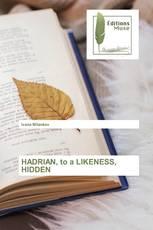 HADRIAN, to a LIKENESS, HIDDEN