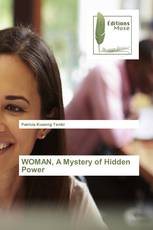 WOMAN, A Mystery of Hidden Power