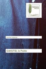 GAHUTSI, le Poète
