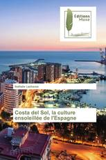 Costa del Sol, la culture ensoleillée de l'Espagne