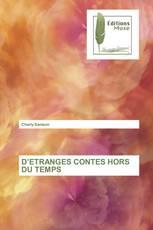 D'ETRANGES CONTES HORS DU TEMPS