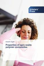 Properties of agro waste polymer composites