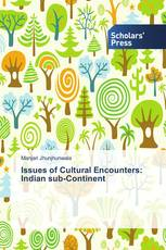 Issues of Cultural Encounters: Indian Sub-Continent