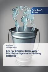 Energy Efficient Solar Water Distillation System for Railway Batteries