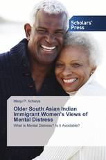 Older South Asian Indian Immigrant Women's Views of Mental Distress