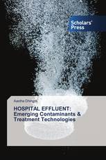 HOSPITAL EFFLUENT: Emerging Contaminants & Treatment Technologies