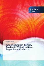Tutoring English Tertiary Academic Writing in Non-Anglophone Contexts