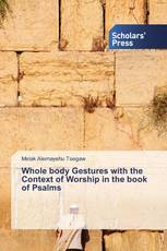 Whole body Gestures with the Context of Worship in the book of Psalms