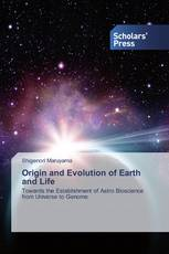 Origin and Evolution of Earth and Life