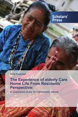 The Experience of elderly Care Home Life From Residents' Perspective: