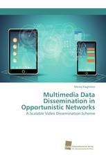 Multimedia Data Dissemination in Opportunistic Networks