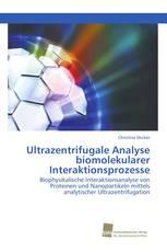 Ultrazentrifugale Analyse biomolekularer Interaktionsprozesse