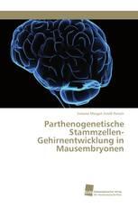 Parthenogenetische Stammzellen-Gehirnentwicklung in Mausembryonen