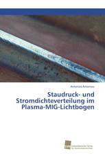 Staudruck- und Stromdichteverteilung im Plasma-MIG-Lichtbogen