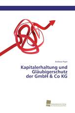 Kapitalerhaltung und Gläubigerschutz der GmbH & Co KG