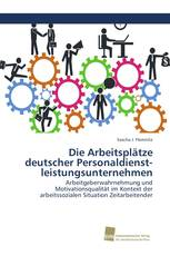 Die Arbeitsplätze deutscher Personaldienst- leistungsunternehmen