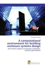 A computational environment for building enclosure systems design