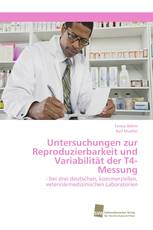 Untersuchungen zur Reproduzierbarkeit und Variabilität der T4-Messung