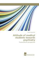 Attitude of medical students towards psychiatry