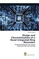 Design and Characterization of a Novel Integrated Ring Resonator