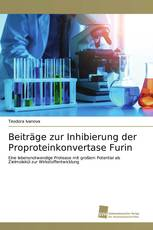 Beiträge zur Inhibierung der Proproteinkonvertase Furin
