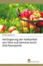 Verlängerung der Haltbarkeit von Obst und Gemüse durch Zink-Nanopartik