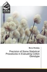 Precision of Some Statistical Procedures in Evaluating Cotton Genotype
