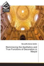 Reminiscing the Aesthetics and True Functions of Decoration in Masjid
