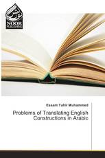 Problems of Translating English Constructions in Arabic