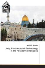 Unity, Prophecy and Eschatology in the Abrahamic Religions
