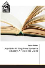 Academic Writing from Sentence to Essay: A Reference Guide