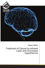 Treatment of Cancer by Infrared Laser and microwave hyperthermia