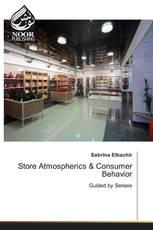 Store Atmospherics & Consumer Behavior