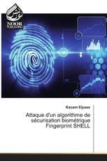 Attaque d'un algorithme de sécurisation biométrique Fingerprint SHELL