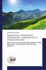 Toponymes, Patronymes, Ethnonymes, Hydronymes et Histoire des Ewe