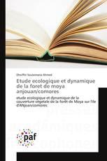 Etude ecologique et dynamique de la foret de moya anjouan/comores