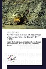 Production minière et ses effets d'entraînement au Kivu (1902-1960)