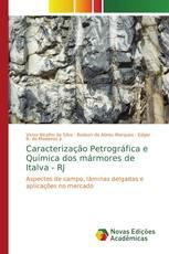 Caracterização Petrográfica e Química dos mármores de Italva - RJ