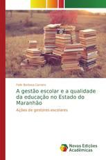 A gestão escolar e a qualidade da educação no Estado do Maranhão