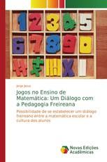 Jogos no Ensino de Matemática: Um Diálogo com a Pedagogia Freireana