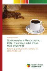 Você escolhe a Marca do seu Café, mas você sabe o que está bebendo?