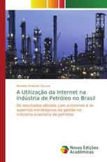 A Utilização da Internet na Indústria de Petróleo no Brasil