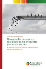 Florestan Fernandes e a sociologia como crítica dos processos sociais