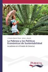 La Pobreza y las Políticas Económicas de Sustentabilidad
