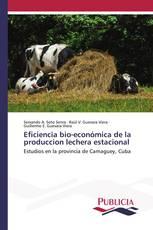 Eficiencia bio-económica de la produccion lechera estacional