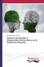 Sistema de Gestión e Integración Universitaria en la Amazonia Peruana