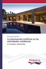 La iluminación artificial en las actividades cotidianas