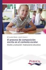 El proceso de composición escrita en el contexto escolar