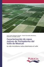 Caracterización de cepas nativas de Trichoderma del Valle de Mexicali
