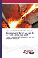 """Comportamiento tribológico de las fundiciones tipo """"silal"""""""